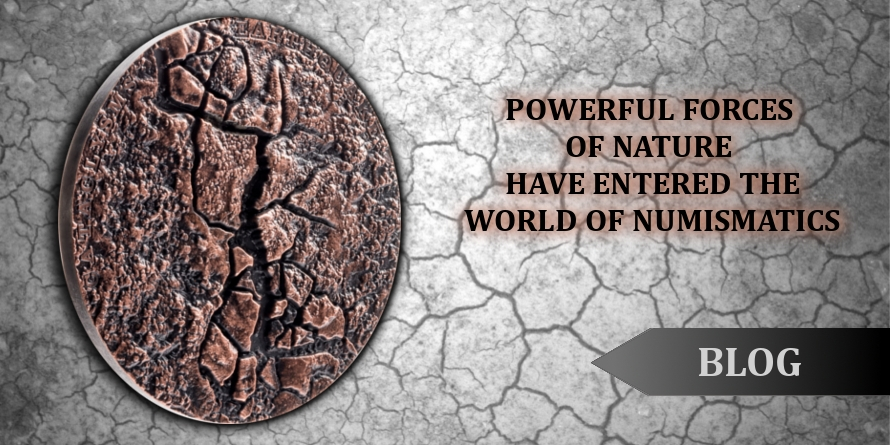 Powerful forces of nature have entered the world of numismatics